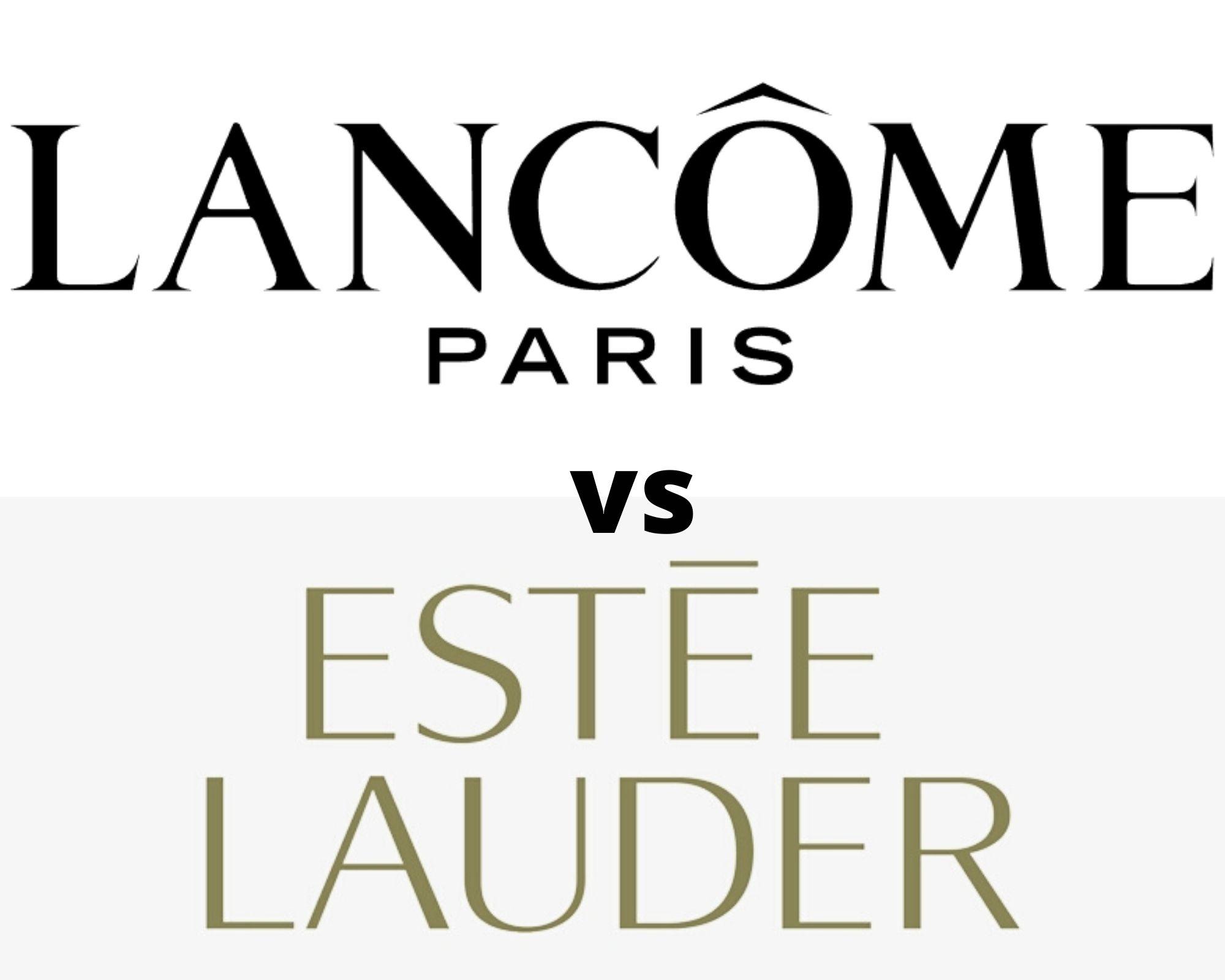 Lancôme vs Estée Lauder